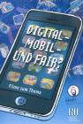 Digital - Mobil - und Fair?